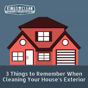 3 Things to Remember When Cleaning Your House's Exterior