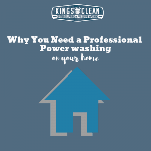 Why You Need a Professional Power Washing on Your Home