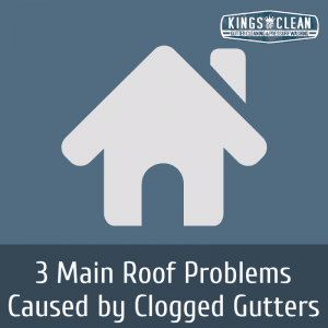 3 Main Roof Problems Caused by Clogged Gutters
