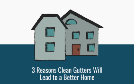 3 Reasons Clean Gutters Will Lead to a Better Home