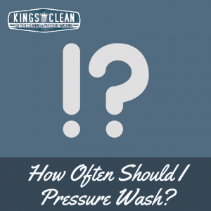 How Often Should I Pressure Wash?