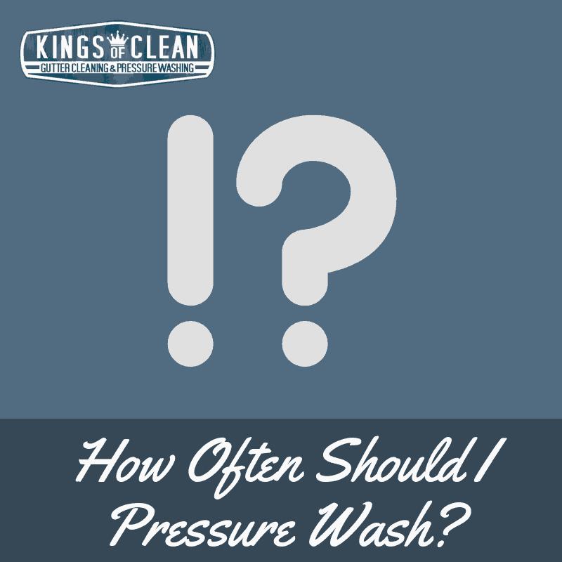 How Often Should I Pressure Wash?