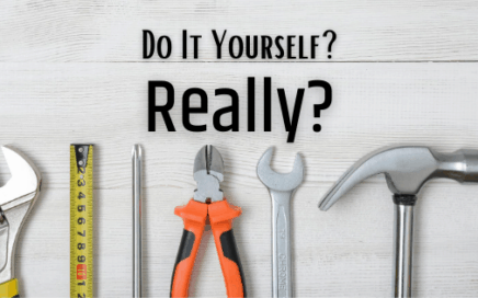 Do It Yourself? Really?