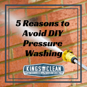 5 Reasons to Avoid DIY Pressure Washing