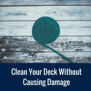 Clean Your Deck Without Causing Damage