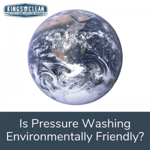 Is Pressure Washing Environmentally Friendly?