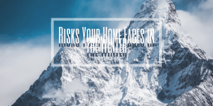 Risks Your Home Faces in the Winter Blog Post Image Template 12.1.19